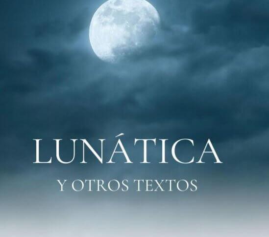 Lunática y otros textos